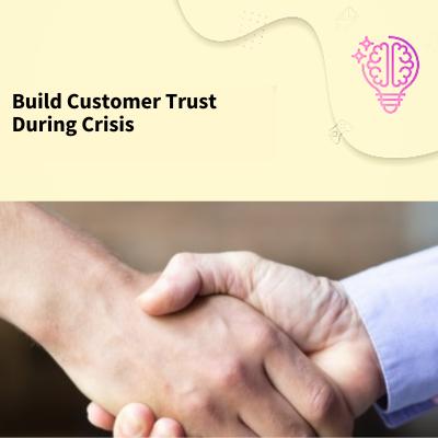 Build Customer Trust During Crisis